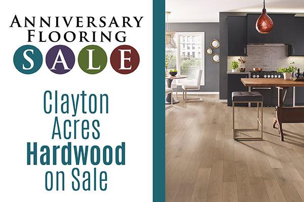 Anniversary Flooring Sale    Clayton Acres Hardwood on sale
